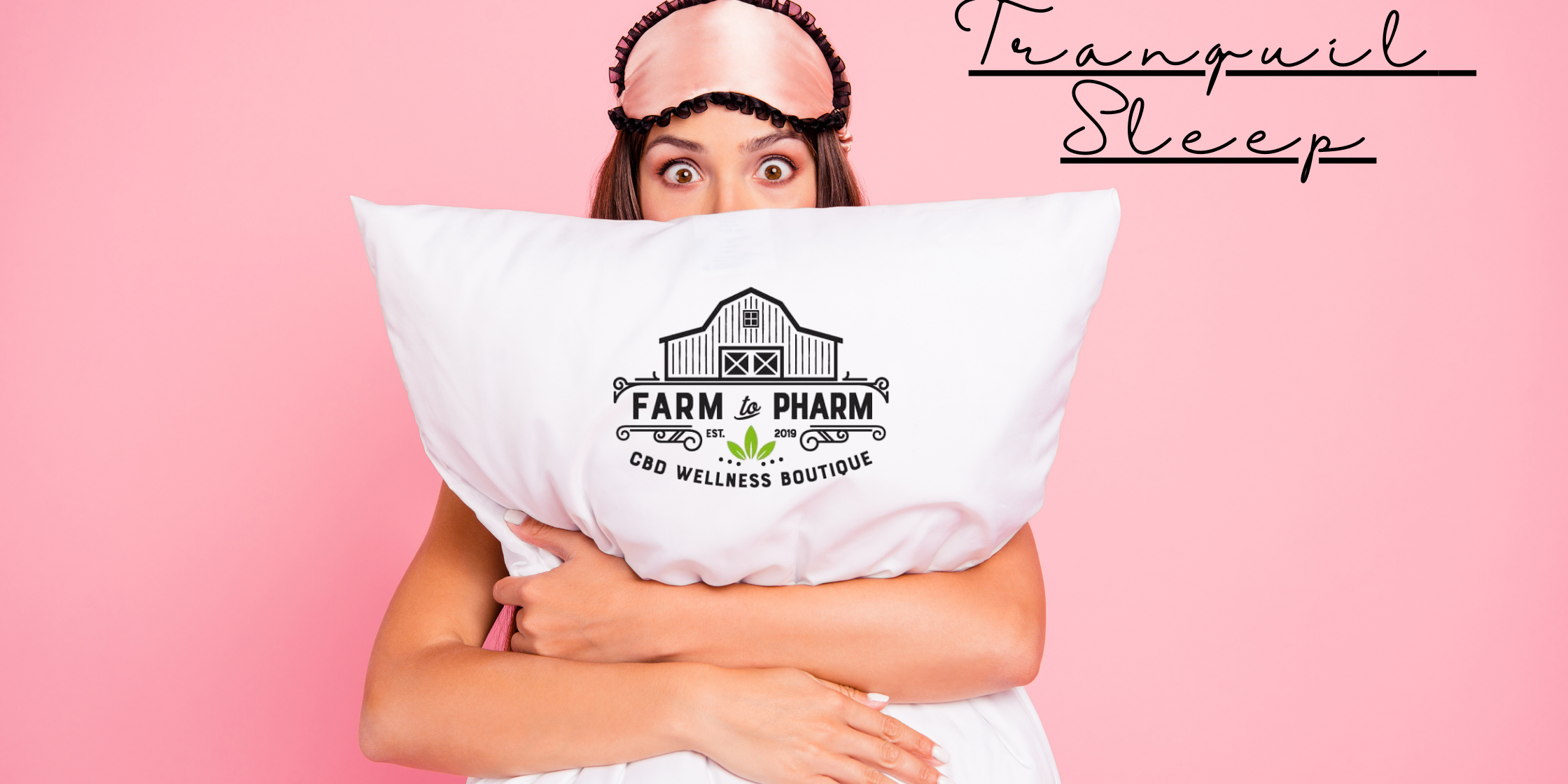 farm to pharm cbd wellness boutique sleep blog banner